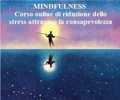 MINDFULNESS corso online di riduzione dello stress attraverso la consapevolezza gennaio-marzo 2021